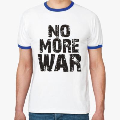 Футболка Ringer-T Нет войне