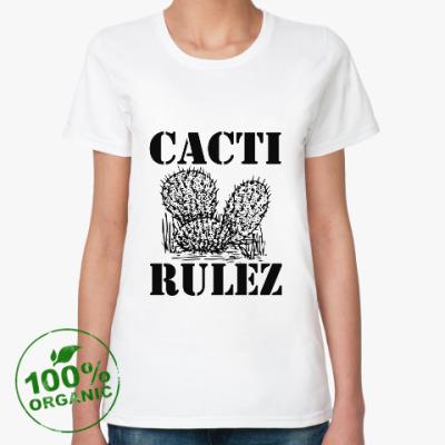 Женская футболка из органик-хлопка Cacti Rulez