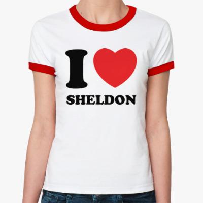 Женская футболка Ringer-T I Love Sheldon