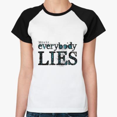 Женская футболка реглан House - Everybody Lies