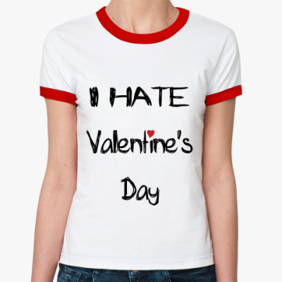 Женская футболка Ringer-T I hate VD