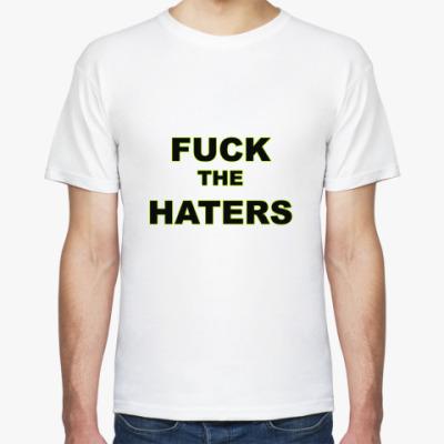 Футболка Fuck the Haters