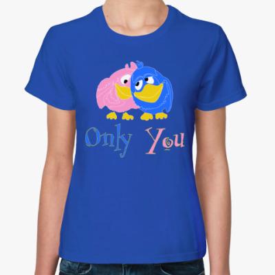 Женская футболка Only you