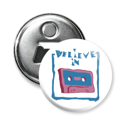 Магнит-открывашка Верю в кассеты