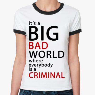 Женская футболка Ringer-T  Жен () Bad World