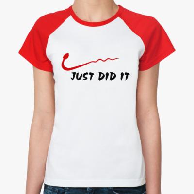 Женская футболка реглан Просто сделал это