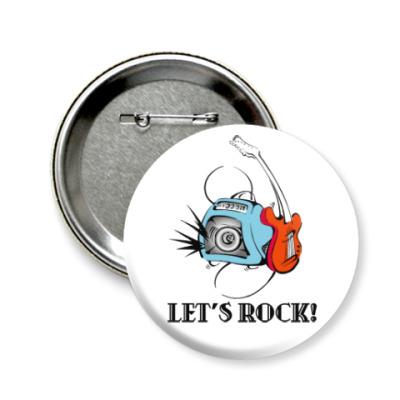 Значок 58мм Let's Rock!