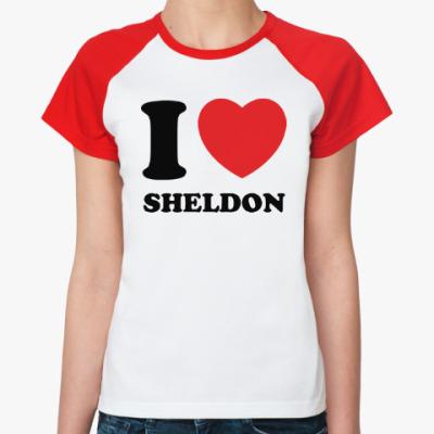 Женская футболка реглан I Love Sheldon