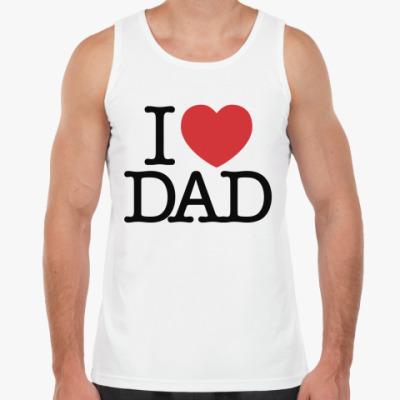 Майка i love DAD