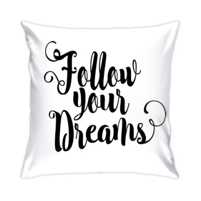 Подушка Follow your dreams
