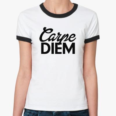 Женская футболка Ringer-T Carpe Diem Живи настоящим