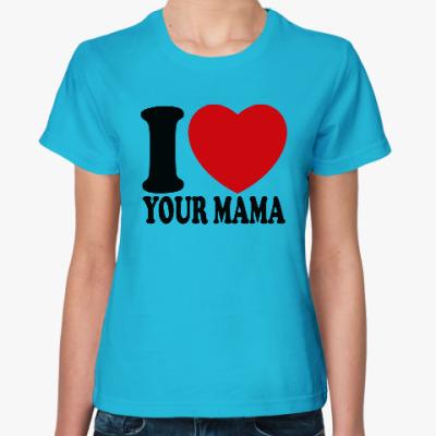 Женская футболка Люблю твою маму