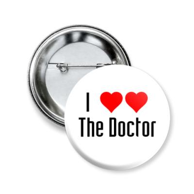 Значок 50мм I love The Doctor