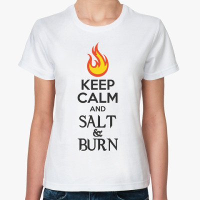 Keep Calm and Salt & Burn