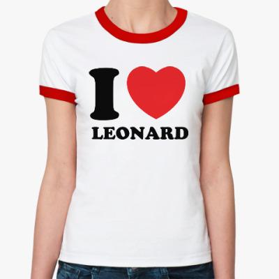 Женская футболка Ringer-T Люблю Леонарда