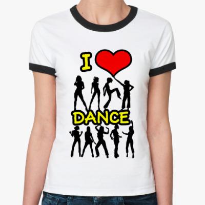 Женская футболка Ringer-T   I love dance