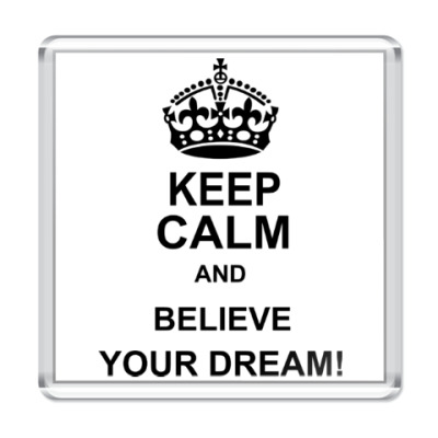 Магнит  Believe your dream!