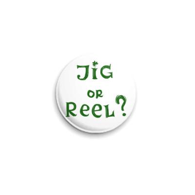 Значок 25мм Jig or Reel?