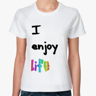 Классическая футболка I enjoy life
