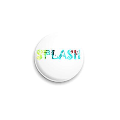 Значок 25мм 'SPLASH'