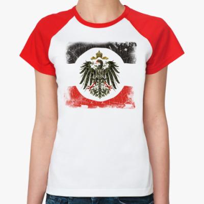 Женская футболка реглан Кайзеровская Империя