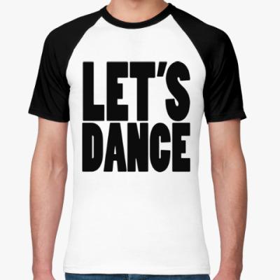 Футболка реглан Let's dance