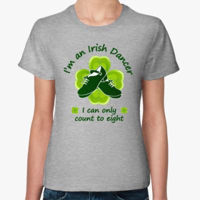 Женская футболка Irish dancer count to 8
