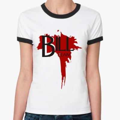 Женская футболка Ringer-T  'Bill Team'