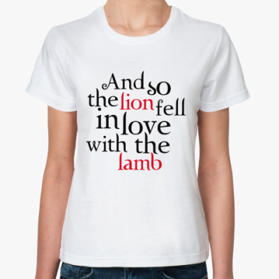Классическая футболка And so the lion fell in love