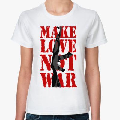 Классическая футболка Make LOVE not war