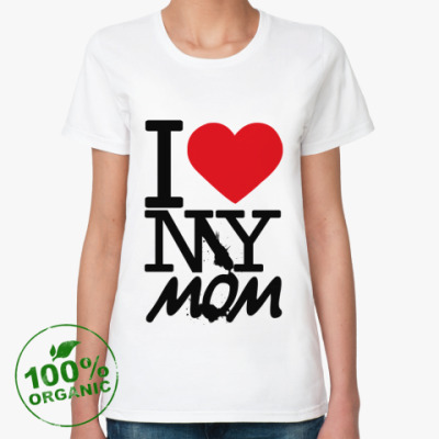 Женская футболка из органик-хлопка I LOVE MY MOM