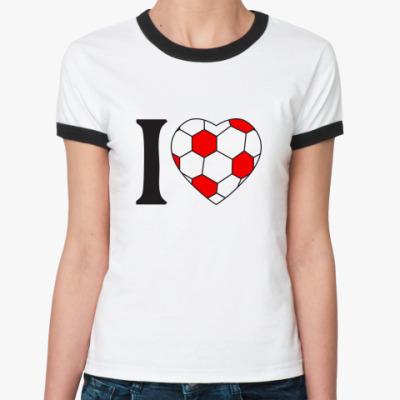 Женская футболка Ringer-T I Love Football