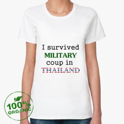 Женская футболка из органик-хлопка Я пережила военный переворот в Таиланде!