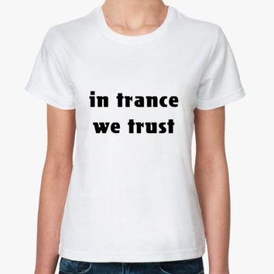 Классическая футболка 'In trance'