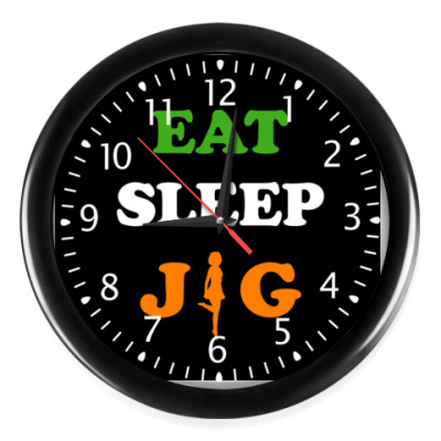 Часы Eat, sleep, jig