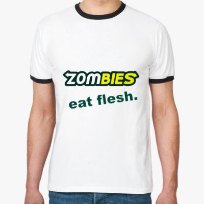Футболка Ringer-T Zombies eat flesh