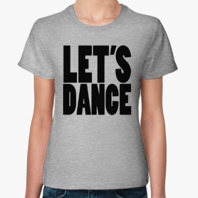 Женская футболка Let's dance