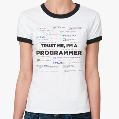 Женская футболка Ringer-T Trust me, i'm a PROGRAMMER