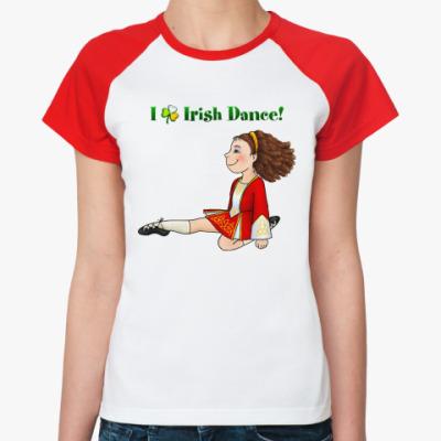 Женская футболка реглан I love Irish dance