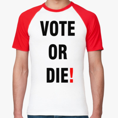Футболка реглан VOTE OR DIE!