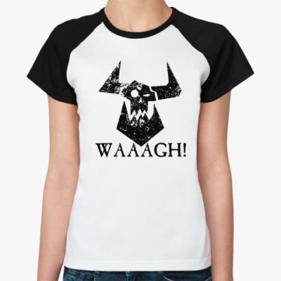 Женская футболка реглан Waaagh!