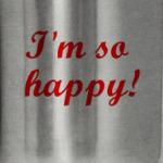 I'm happy!