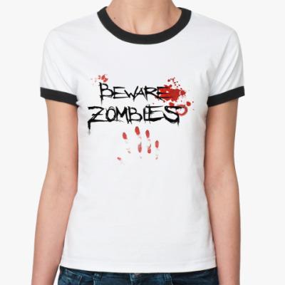 Женская футболка Ringer-T    BEWARE ZOMBI