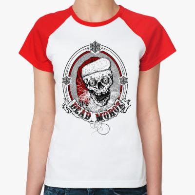 Женская футболка реглан Dead Moroz