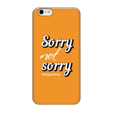 Sorry Not Sorry iPhone