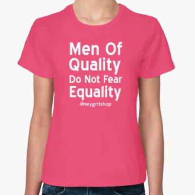 Женская футболка Do Not Fear Equality