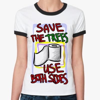 Женская футболка Ringer-T Сохраните деревья