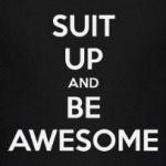 Suit Up and Be Awesome