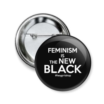 Значок 50мм Feminism is The New Black