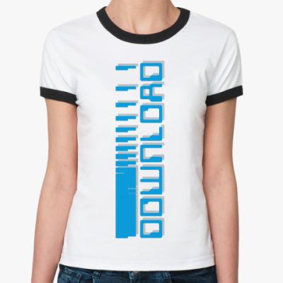 Женская футболка Ringer-T  «DOWNLOAD»